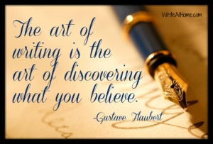 Quote on the Art of Writing (Retrieved from www.WriteAtHome.com on June 26, 2014)